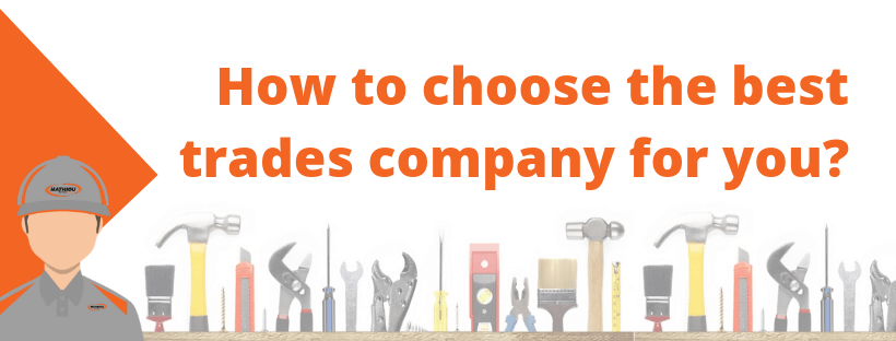 How to choose the best trades company for you