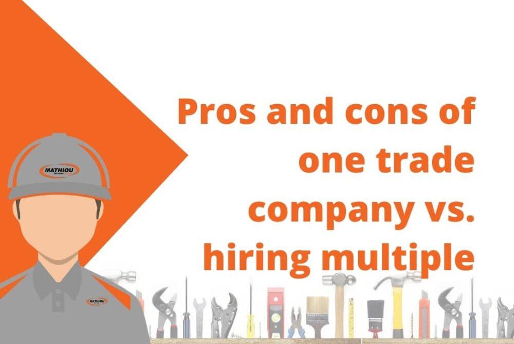 Pros and cons of one trade company vs. hiring multiple
