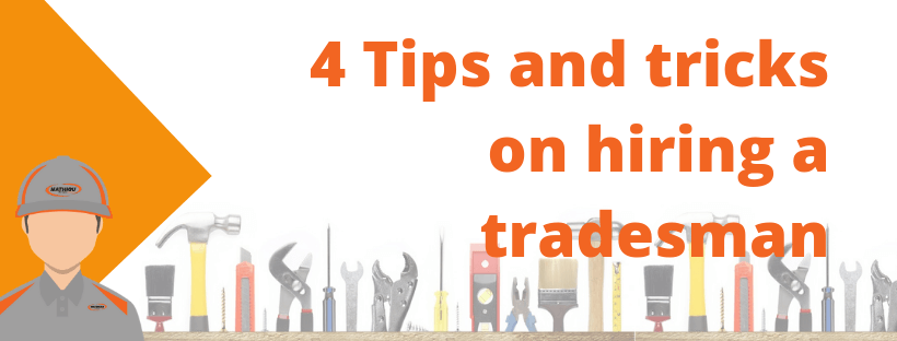 4 Tips and Tricks on how to hire a tradesman