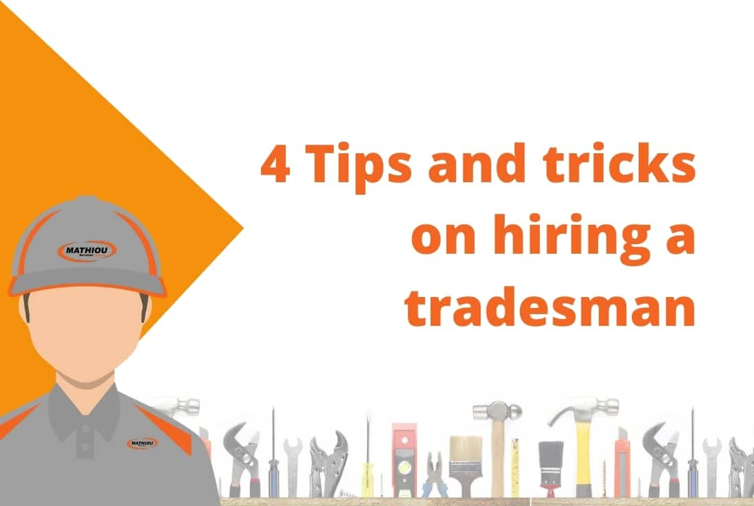 4 Tips and tricks on hiring a tradesman