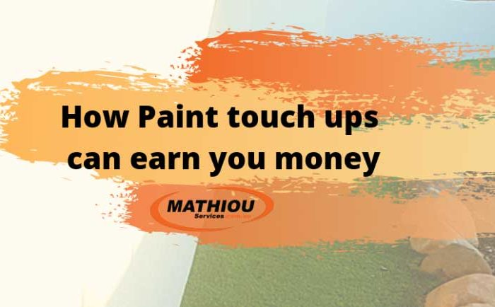 How Paint touch ups can earn you money