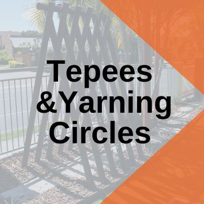 Tepees  &Yarning Circles playground
