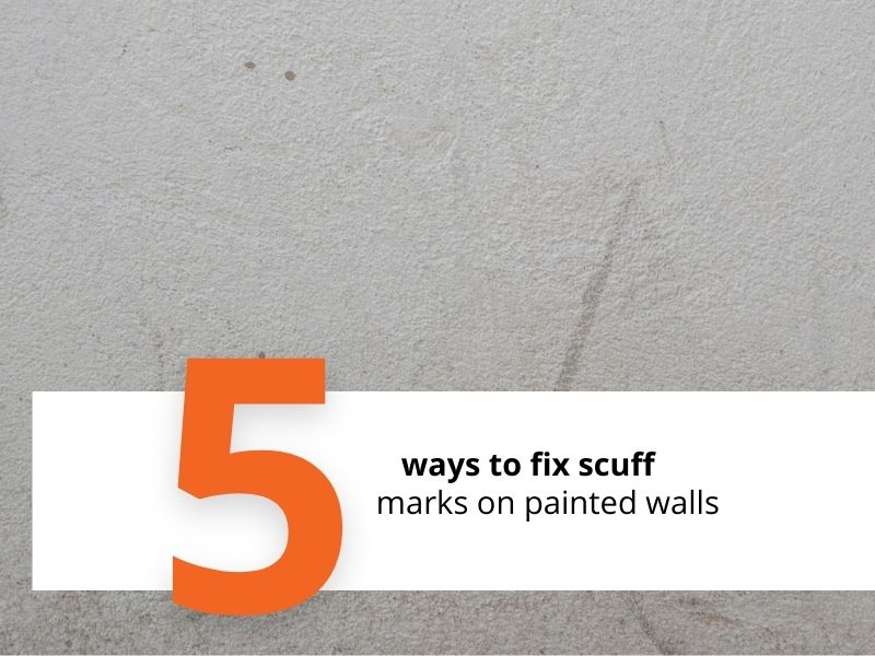 5 ways to fix scuff marks on painted walls
